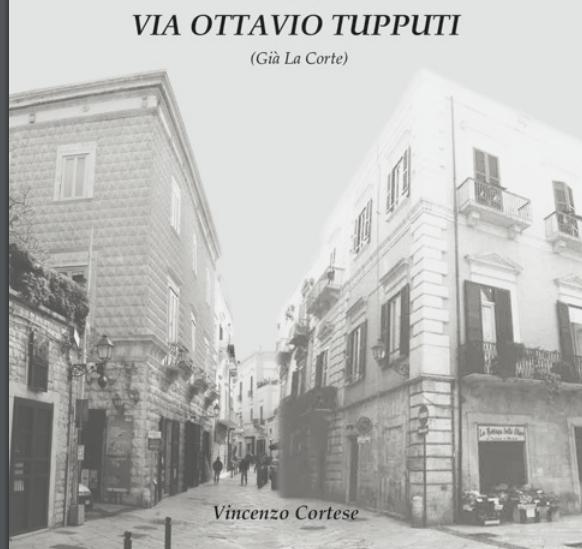 """""""Racconti di memoria: via Ottavio Tupputi"""", domani la presentazione del libro di Vincenzo Cortese"""